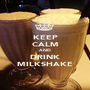 KEEP CALM AND DRINK MILKSHAKE - Personalised Poster A1 size