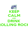 KEEP CALM AND DRINK ROLLING ROCK - Personalised Poster A1 size