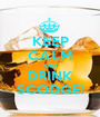 KEEP CALM AND DRINK SCODGE! - Personalised Poster A1 size