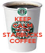 KEEP CALM AND DRINK STARBUCKS COFFEE - Personalised Poster A1 size