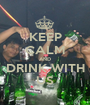 KEEP CALM AND DRINK WITH US - Personalised Poster A1 size