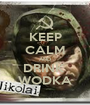 KEEP CALM AND DRINK  WODKA - Personalised Poster A1 size