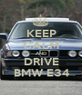 KEEP CALM AND DRIVE BMW E34 - Personalised Poster A1 size