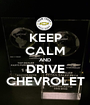 KEEP CALM AND DRIVE CHEVROLET - Personalised Poster A1 size