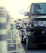 KEEP CALM AND DRIVE IT - Personalised Poster A1 size