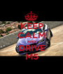 KEEP CALM AND DRIVE M5 - Personalised Poster A1 size