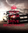 KEEP CALM AND DRIVE  MUSTANGS - Personalised Poster A1 size