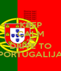 KEEP CALM AND DRIVE TO PORTUGALIJA - Personalised Poster A1 size
