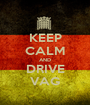 KEEP CALM AND DRIVE VAG - Personalised Poster A1 size