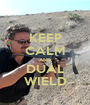 KEEP CALM AND DUAL WIELD - Personalised Poster A1 size