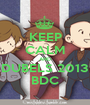 KEEP CALM AND DUBELS 2013 BDC - Personalised Poster A1 size