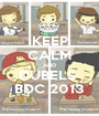 KEEP CALM AND DUBELS  BDC 2013 - Personalised Poster A1 size