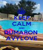KEEP CALM AND DUMARON  AVYLOVE - Personalised Poster A1 size