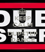 KEEP CALM AND DUPSTEP DANCE - Personalised Poster A1 size