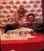 "KEEP CALM AND "" e eu a ti   meu grande ""  - Personalised Poster A1 size"