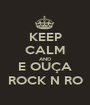 KEEP CALM AND E OUÇA ROCK N RO - Personalised Poster A1 size