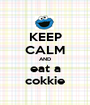 KEEP CALM AND eat a cokkie - Personalised Poster A1 size