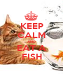 KEEP CALM AND EAT A FISH - Personalised Poster A1 size