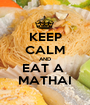 KEEP CALM AND EAT A  MATHAI - Personalised Poster A1 size