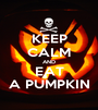 KEEP CALM AND EAT A PUMPKIN - Personalised Poster A1 size