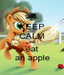 KEEP CALM AND eat an apple - Personalised Poster A1 size