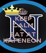 KEEP CALM AND EAT AT KAFENEON  - Personalised Poster A1 size