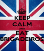KEEP CALM AND EAT BRIGADEIROS - Personalised Poster A1 size