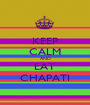 KEEP CALM AND EAT CHAPATI - Personalised Poster A1 size