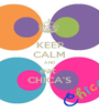 KEEP CALM AND eat  CHICA'S - Personalised Poster A1 size