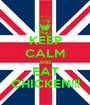 KEEP CALM AND EAT CHICKEN!!! - Personalised Poster A1 size