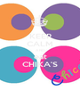 KEEP CALM AND eat CHIKA'S - Personalised Poster A1 size