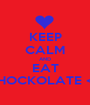 KEEP CALM AND EAT CHOCKOLATE <3 - Personalised Poster A1 size
