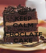 KEEP CALM AND EAT CHOCLATE CAKE - Personalised Poster A1 size