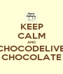 KEEP CALM AND EAT CHOCODELIVERY´S CHOCOLATE - Personalised Poster A1 size