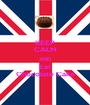 KEEP CALM AND Eat Chocolate Cake - Personalised Poster A1 size