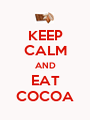 KEEP CALM AND EAT COCOA - Personalised Poster A1 size