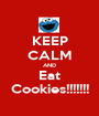 KEEP CALM AND Eat Cookies!!!!!!! - Personalised Poster A1 size