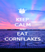 KEEP CALM AND EAT CORNFLAKES - Personalised Poster A1 size