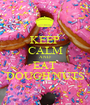 KEEP CALM AND EAT DOUGH'NUTS - Personalised Poster A1 size