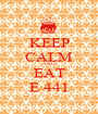 KEEP CALM AND EAT E 441 - Personalised Poster A1 size