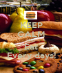 KEEP CALM AND Eat Every days! - Personalised Poster A1 size