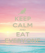 KEEP CALM AND EAT EVERYONE - Personalised Poster A1 size