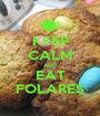 KEEP CALM AND EAT FOLARES - Personalised Poster A1 size