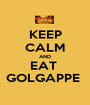 KEEP CALM AND EAT  GOLGAPPE  - Personalised Poster A1 size