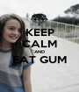 KEEP CALM AND EAT GUM  - Personalised Poster A1 size