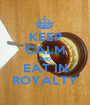 KEEP CALM AND EAT IN ROYALTY - Personalised Poster A1 size