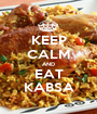 KEEP CALM AND EAT KABSA - Personalised Poster A1 size