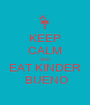 KEEP CALM AND EAT KINDER  BUENO - Personalised Poster A1 size