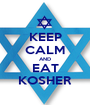 KEEP CALM AND EAT KOSHER - Personalised Poster A1 size