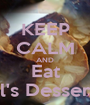 KEEP CALM AND Eat Lil's Desserts - Personalised Poster A1 size